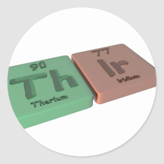 Thir  as Th Thorium and Ir Iridium Round Sticker