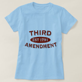 Third Amendment Est 1791 T-Shirt