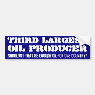 Third largest oil producer bumper stickers