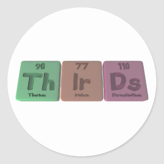 Thirds-Th-Ir-Ds-Thorium-Iridium-Darmstadtium.png Round Sticker