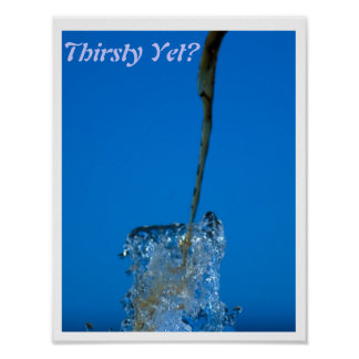 Thirsty Yet? Poster