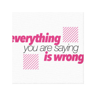#ThirstyWear - 'Everything you say' Wrapped Canvas