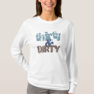 Thirty and Dirty T-Shirt