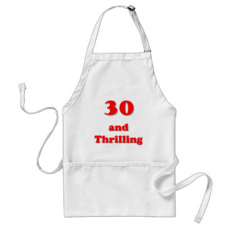 Thirty and thrilling humorous age birthday standard apron