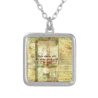 This above all To thine own self be true Silver Plated Necklace