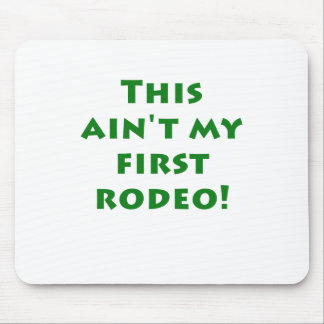 This Aint my First Rodeo Mouse Pad