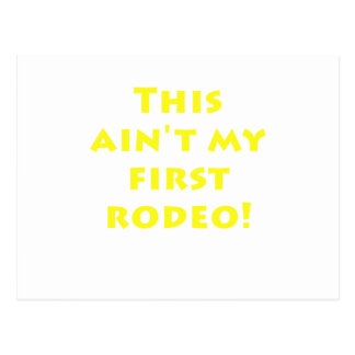 This Aint my First Rodeo Postcard