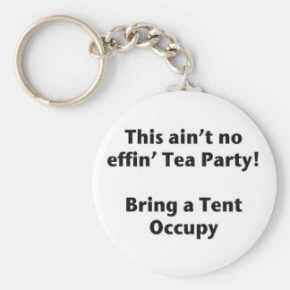 This ain't no effin' Tea Party! Bring a Tent. Basic Round Button Key Ring
