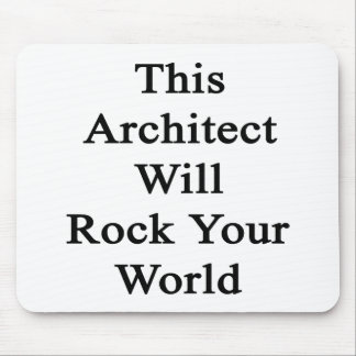 This Architect Will Rock Your World Mouse Pad