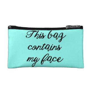 """""""This Bag Contains my Face"""" Makeup Bag"""