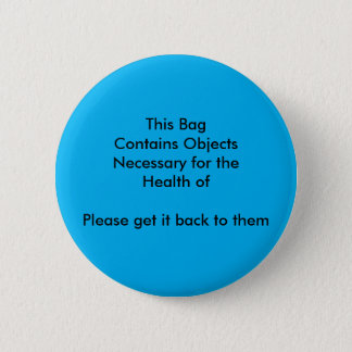 This Bag is Necessary Button