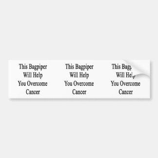This Bagpiper Will Help You Overcome Cancer Bumper Stickers