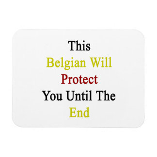 This Belgian Will Protect You Until The End Magnet