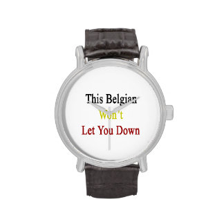 This Belgian Won t Let You Down Wristwatches