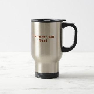 This better taste Good Stainless Steel Travel Mug