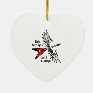 THIS BIRD YOU CANT CHANGE CERAMIC HEART DECORATION