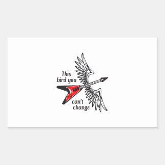 THIS BIRD YOU CANT CHANGE RECTANGULAR STICKER
