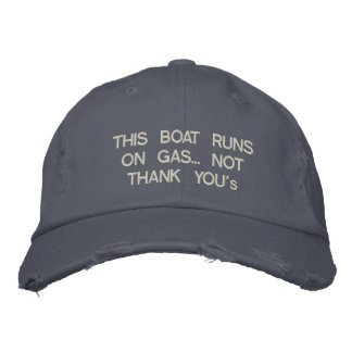 """This Boat Runs on Gas... Not """"Thank You' Embroidered Hat"""