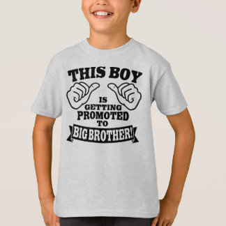 This Boy Is Getting Promoted To Big Brother T-Shirt