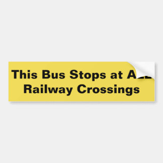 This Bus Stops at ALL Railway Crossings sticker