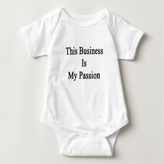 This Business Is My Passion Baby Bodysuit