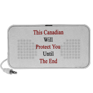 This Canadian Will Protect You Until The End iPhone Speaker