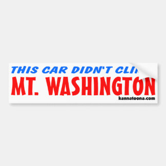 This car didn't climb Mt. Washington Bumper Sticker