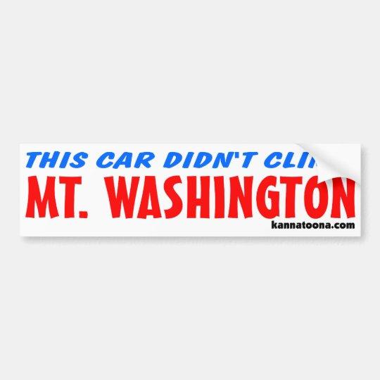 This car didn't climb Mt. Washington Bumper Sticker