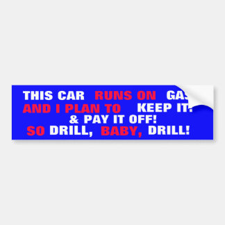 THIS CAR RUNS ON GAS! &  I PLAN TO KEEP IT! BUMPER STICKERS