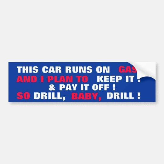 THIS CAR RUNS ON GAS!   &  I PLAN TO KEEP IT! BUMPER STICKER