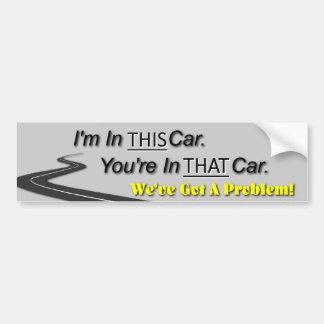 This car, That car. Bumper Stickers