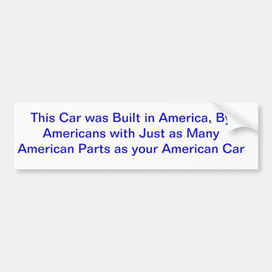This Car was Built in America, By Americans wit... Bumper Sticker
