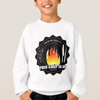 This chéf is hot sweatshirt