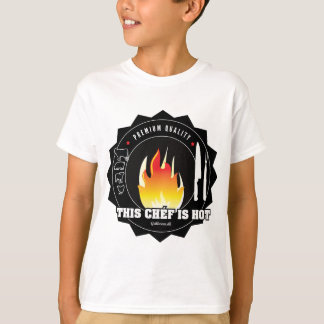 This chéf is hot T-Shirt