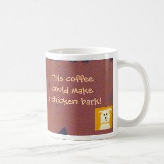This coffee could make a chicken bark! mug