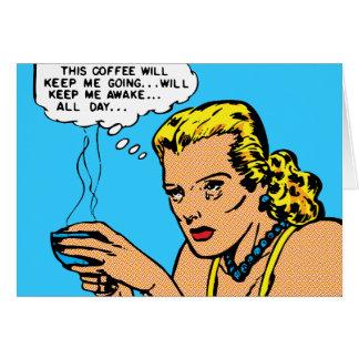 This Coffee Will Keep Me Awake Card