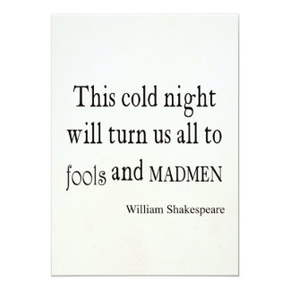 This Cold Night Fools and Madmen Shakespeare Quote 13 Cm X 18 Cm Invitation Card