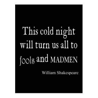 This Cold Night Fools and Madmen Shakespeare Quote Postcard