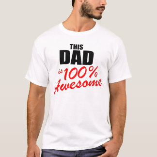 THIS DAD IS 100% AWESOME T-Shirt
