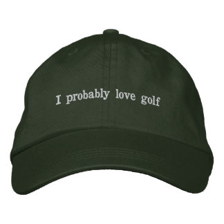 This Dad probably loves golf Embroidered Hat