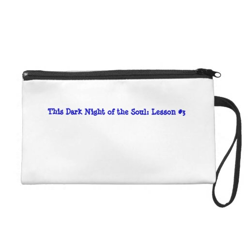 This Dark Night of the Soul: Lesson #3 Wristlet Purses
