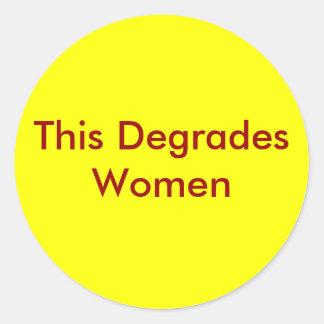 This Degrades Women Round Sticker