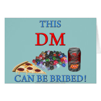This DM Can Be Bribed Greeting Card