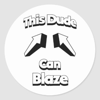 This Dude Can Blaze Classic Round Sticker