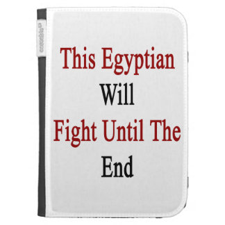 This Egyptian Will Fight Until The End Kindle Cases