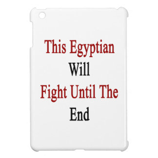 This Egyptian Will Fight Until The End iPad Mini Cover