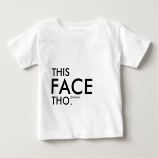 This Face Tho - MzSandino Baby T-Shirt