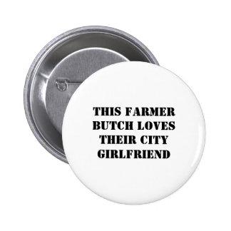 this farmer butch loves their city girlfriend 6 cm round badge