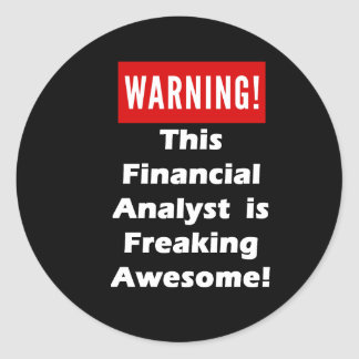 This Financial Analyst is Freaking Awesome! Round Sticker