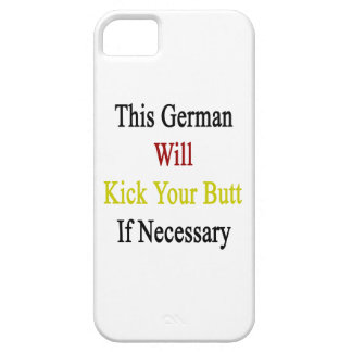 This German Will Kick Your Butt If Necessary iPhone 5 Covers